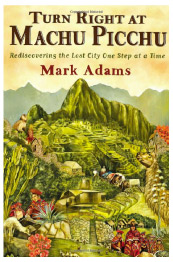 'Turn Right at Machu Picchu' by Mark Adams
